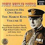 John Philip Sousa John Philip Sousa Conducts His Own Band: The March King Vol.II