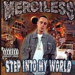 Merciless Step Into My World (Parental Advisory)