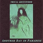Tricia Greenwood Another Day In Paradise (Single)