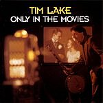 Tim Lake Only In The Movies