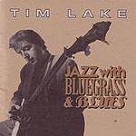 Tim Lake Jazz With Bluegrass & Blues