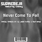 Supremeja Never Come To Fall