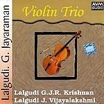 Lalgudi G. Jayaraman Violin Trio