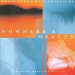 The Colin Towns Mask Orchestra Nowhere And Heaven