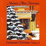 Michael Allen Harrison Enchanted Christmas, Vol.II