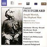 Laurent Petitgirard Joseph Merrick, The Elephant Man (Opera In Four Acts)