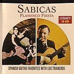 Sabicas Flamenco Fiesta: Spanish Guitar Favorites With Los Trianeros