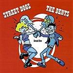 Street Dogs Street Dogs & The Dents (Split EP)