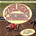 The Cowslingers West Virginia Dog Track Boogie