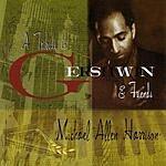 Michael Allen Harrison A Tribute To Gershwin & Friends