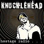 Knucklehead Hostage Radio
