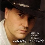 Randy Carville You'll Be The First To Know