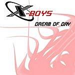 X-Boys Dream Of Day