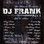 DJ F.R.A.N.K La Historia Continua, Pt.1