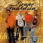 Grupo Fantasia Como Tu Lo Querias