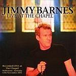 Jimmy Barnes Live At The Chapel