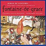 Dominique Vellard Fontaine De Grace: Ballades, Virelais Et Rondeaux