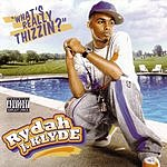 Rydah J Klyde What's Really Thizzin? (Parental Advisory)