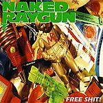 Naked Raygun Free Shit! Live In Chicago (2 Final Shows)