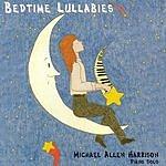Michael Allen Harrison Bedtime Lullabies