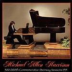 Michael Allen Harrison 500,000th Commemorative Steinway Sessions 1991