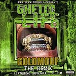 Ghetto Life Goldmouf: The Remix (Parental Advisory) (4-Track Single)