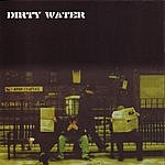 Dirty Water Dirty Water