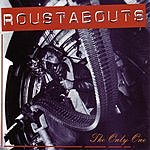 The Roustabouts The Only One