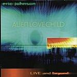 Eric Johnson Alien Love Child: Live And Beyond