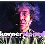 Alexis Korner Kornerstoned: The Alexis Korner Anthology 1954-1983