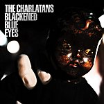 The Charlatans UK Blackened Blue Eyes/Don't You Worry