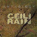 Ceili Rain Anthology 1995-2005