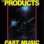 The Products Fast Music