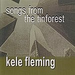 Kele Fleming Songs From The Tin Forest