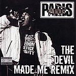 Paris The Devil Made Me: Remix (Parental Advisory)