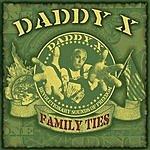 Daddy X Family Ties (Parental Advisory)