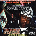 Freak Nasty From Da Street 2 Da Club (Parental Advisory)