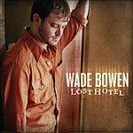 Wade Bowen Lost Hotel