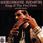Gheorghe Zamfir King Of The Pan Flute And Other Favorites