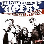 The Apers The Wild & Savage Apers: Singles & Outtakes, 1997-2002