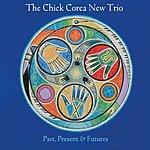 The New Chick Corea Trio Past, Present & Futures