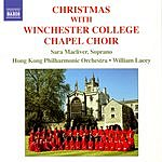 Winchester College Chapel Choir Christmas With Winchester College Chapel Choir