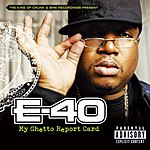 E-40 My Ghetto Report Card (Parental Advisory)