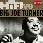Big Joe Turner Rhino Hi-Five: Big Joe Turner