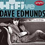 Dave Edmunds Rhino Hi-Five: Dave Edmunds