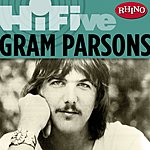 Gram Parsons Rhino Hi-Five: Gram Parsons