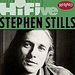 Stephen Stills Rhino Hi-Five: Stephen Stills