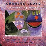 Charles Lloyd Fish Out Of Water