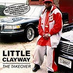 Little Clayway The Takeover (Parental Advisory)