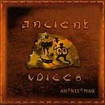 AH*NEE*MAH Ancient Voices